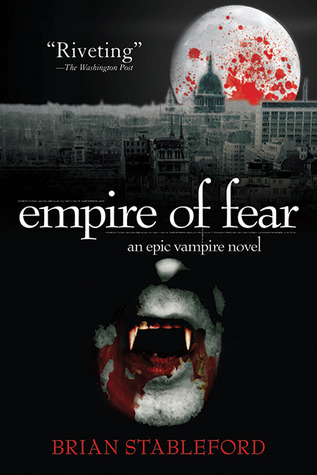 Empire of Fear by Brian M. Stableford