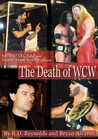 The Death of WCW: Wrestlecrap and Figure Four Weekly Present . . .