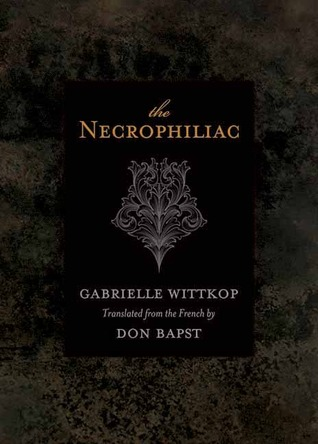 The Necrophiliac by Gabrielle Wittkop