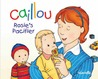 Rosie's Pacifier (Caillou)