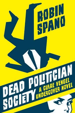 Dead Politician Society by Robin Spano