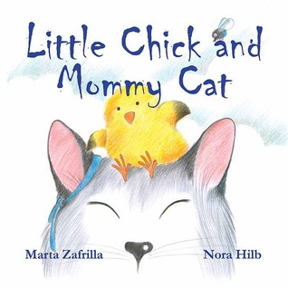 Free online download Little Chick and Mommy Cat by Marta Zafrilla, Nora Hilb FB2