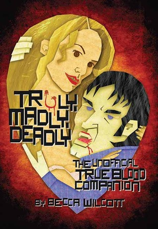 Truly, Madly, Deadly by Becca Wilcott