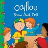 Caillou: Show and Tell