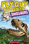 Dinosaurs (Fly Guy Presents, #3)