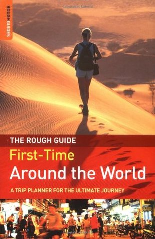 The Rough Guide First-Time Around the World by Doug Lansky