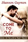 Come To Me by Shannon Guymon