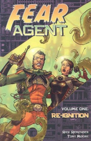 Fear Agent, Volume 1 by Rick Remender