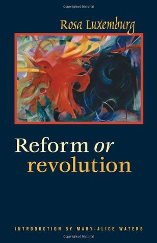 Reform or Revolution by Rosa Luxemburg