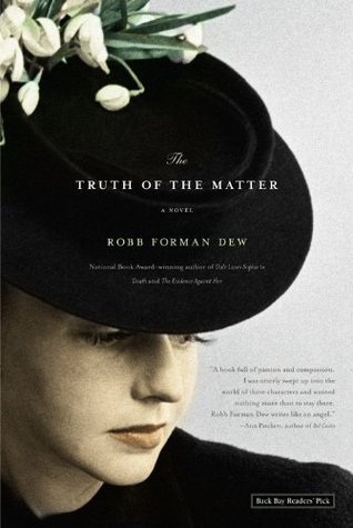The Truth of the Matter by Robb Forman Dew