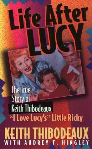 """Life After Lucy: The True Story of Keith Thibodeaux--""""I Love Lucy""""s"""" Little Ricky"""" /><br>.</td></tr><tr><td><strong>Published First Time:</strong> December 31st 1993 by New Leaf Press  (AR)</td><td><strong>Book Stars:</strong> 3.71 of 5 stars</td></tr><tr><td><strong>Book"""