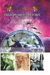 True World History: Humanity's Saga