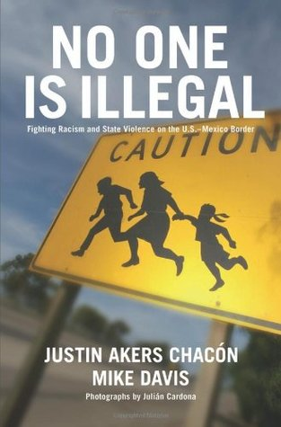 No One Is Illegal by Justin Akers Chacon