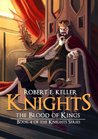 The Blood of Kings (Knights, #4)