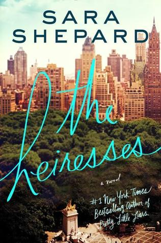 The Heiresses by Sara Shepard - 3 out of 5 stars