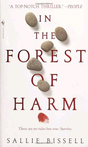 In The Forest Of Harm by Sallie Bissell