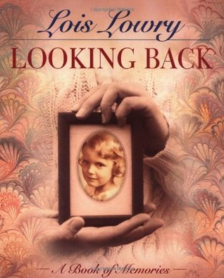 Looking Back by Lois Lowry