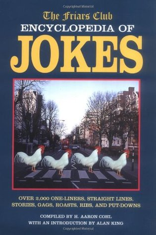Friars Club Encyclopedia of Jokes by H. Aaron Cohl