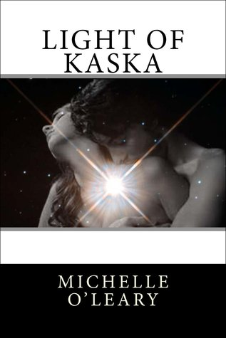 Light of Kaska by Michelle O'Leary
