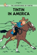 The Adventures Of Tintin: Tintin In America (Tintin, #3)