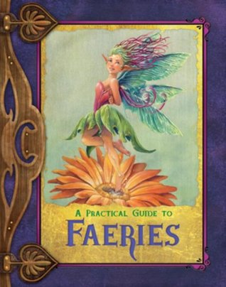 A Practical Guide to Faeries by Susan J.   Morris