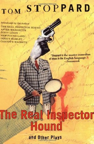 The Real Inspector Hound and Other Plays by Tom Stoppard