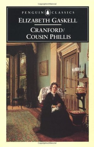 Cranford and Cousin Phillis by Elizabeth Gaskell