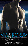 Mia & Korum: The Complete Krinar Chronicles Trilogy