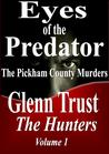 Eyes of the Predator The Pickham County Murders