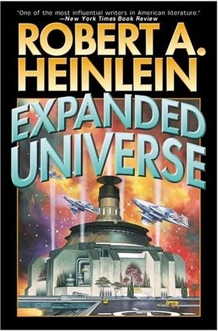 Expanded Universe by Robert A. Heinlein