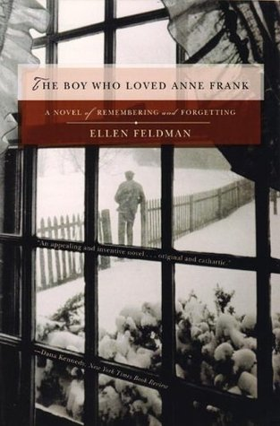 The Boy Who Loved Anne Frank by Ellen Feldman