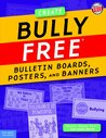Bully Free Bulletin Boards, Posters, and Banners