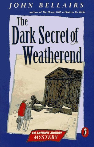 Free download The Dark Secret of Weatherend (Anthony Monday Mysteries #2) MOBI by John Bellairs, Edward Gorey