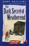 The Dark Secret of Weatherend (Anthony Monday Mysteries, #2)
