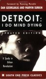 Detroit: I Do Mind Dying: A Study in Urban Revolution (Updated Edition)