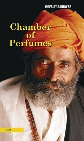 The Chamber of Perfumes by Inderjit Badhwar