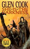 She is the Darkness (The Chronicle of the Black Company, #7)