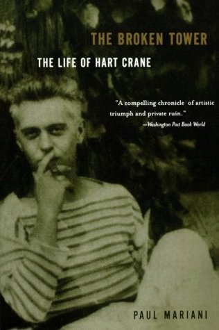 The Broken Tower: A Life of Hart Crane