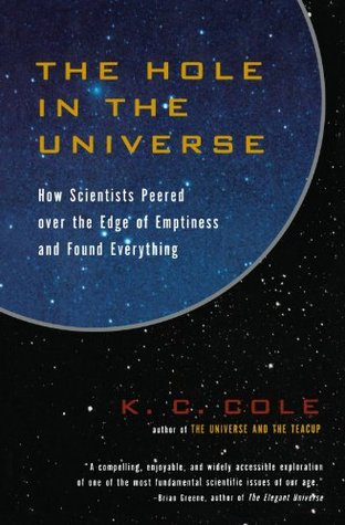 The Hole in the Universe by K.C. Cole