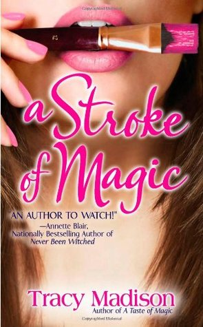 A Stroke of Magic by Tracy Madison