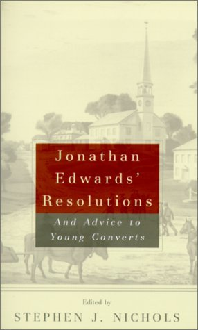Jonathan Edwards' Resolutions by Jonathan Edwards
