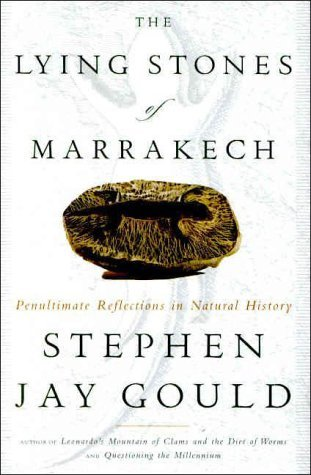 The Lying Stones of Marrakech by Stephen Jay Gould