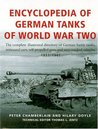 Encyclopedia Of German Tanks Of World War Two: The Complete Illustrated Directory of German Battle Tanks,Armoured Cars, Self-Propelled Guns and Semi-Track