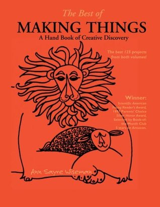 The Best of Making Things: A Handbook of Creative Discovery