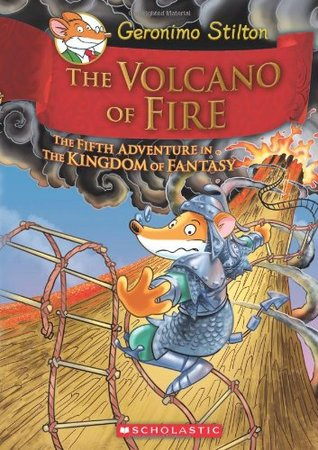 The Volcano of Fire (Geronimo Stilton and the Kingdom of Fantasy #5)
