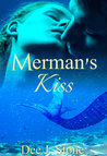 Merman's Kiss by Dee J. Stone