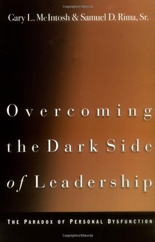 the dark side of leadership a To the detriment of both the leader and the organization the dark side of  leadership jay a conger 44 / n recent years, business leaders have gained.