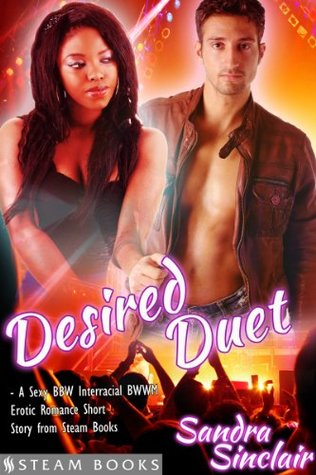 Desired Duet - A Sexy BBW Interracial BWWM Erotic Romance Short Story from Steam Books Sandra Sinclair