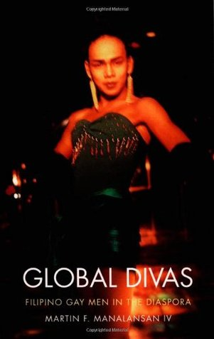 Global Divas by Martin F. Manalansan IV