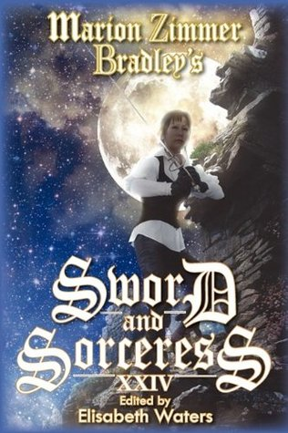 Marion Zimmer Bradley's Sword and Sorceress XXIV by Elisabeth Waters